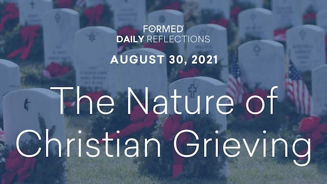 Daily Reflections – August 30, 2021