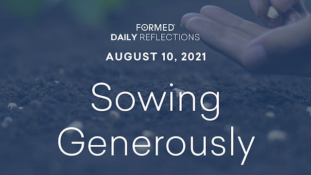 Daily Reflections – August 10, 2021