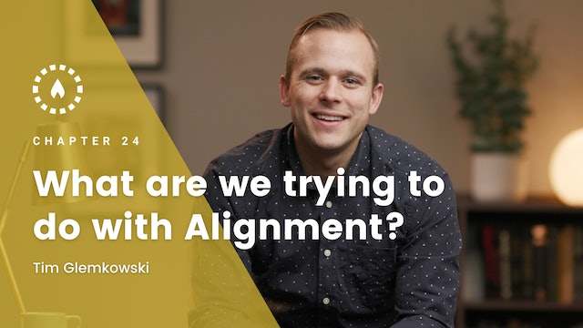Chapter 24: What are We Trying to do With Alignment?