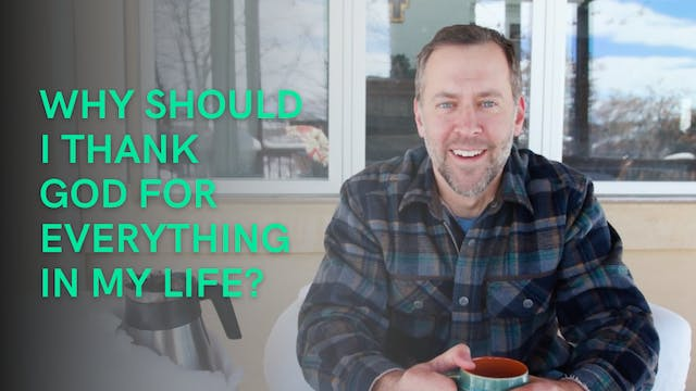 Why should you thank God for everything?