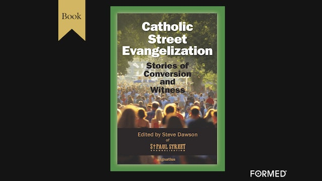 Catholic Street Evangelization by Steve Dawson & Adam Janke