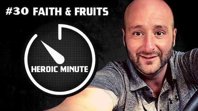 #30 Faith & Fruits