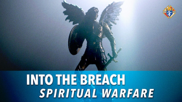 Into the Breach – Episode 10: Spiritual Warfare