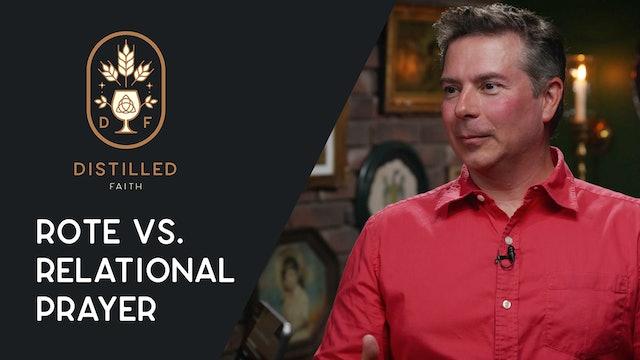 Rote vs. Relational Prayer