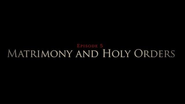Matrimony & Holy Orders: The Sacramen...