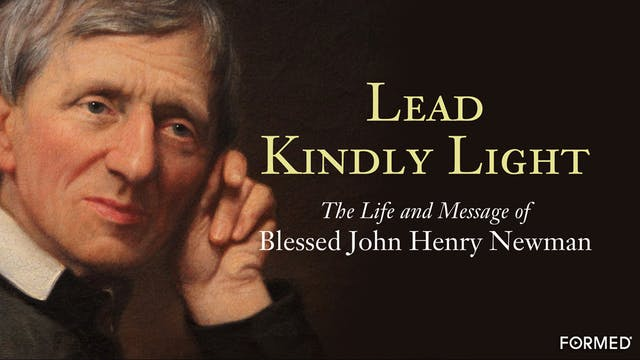 Lead Kindly Light: The Life & Message...
