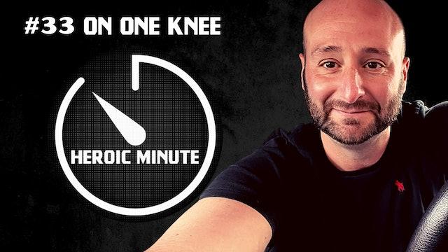 #33 On One Knee