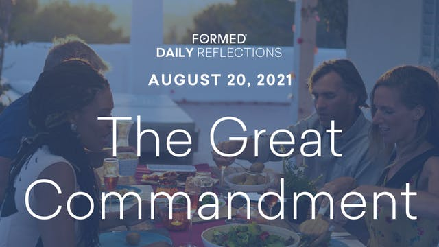 Daily Reflections – August 20, 2021