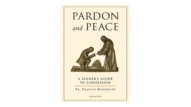 EPUB: Pardon and Peace: A Sinner's Guide to Confession by Fr. Francis Randolph
