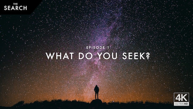 Episode 1 // What Do You Seek?