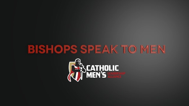 Bishops Speak to Men
