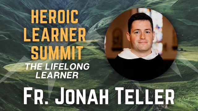 Heroic Learner Summit: Fr. Jonah Teller, O.P.