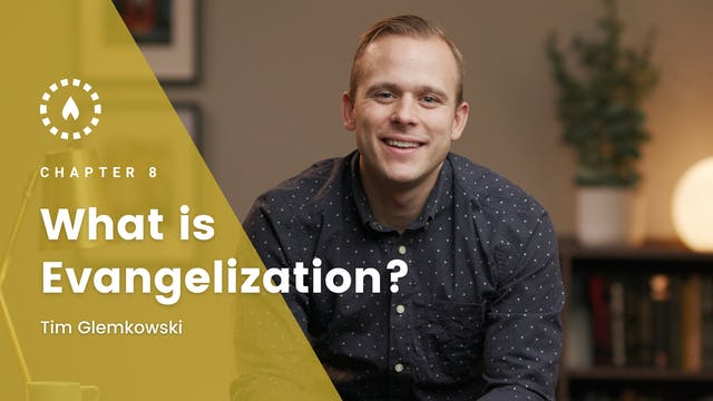Chapter 8: What is Evangelization?