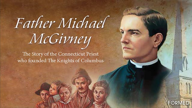 Father Michael McGivney: The Priest W...