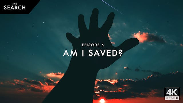 Episode 6 // Am I Saved?