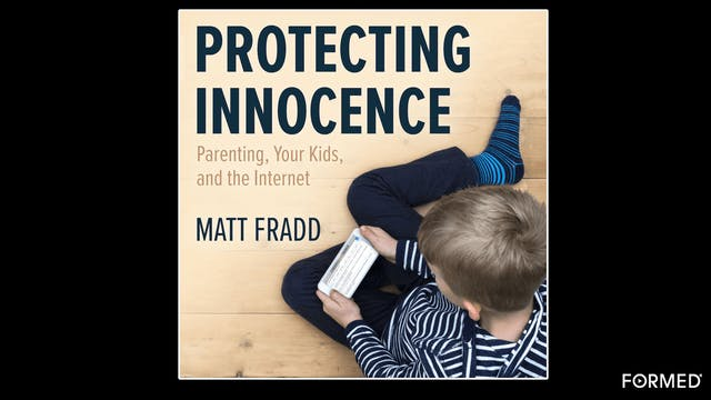 Protecting Innocence: Parenting, Your...