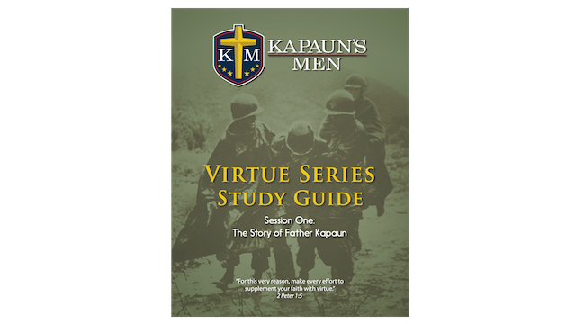 Kapaun's Men Virtue Series Study Guide