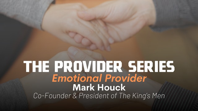 The Provider Series: Emotional Provider with Mark Houck