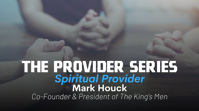 The Provider Series: Spiritual Provider with Mark Houck