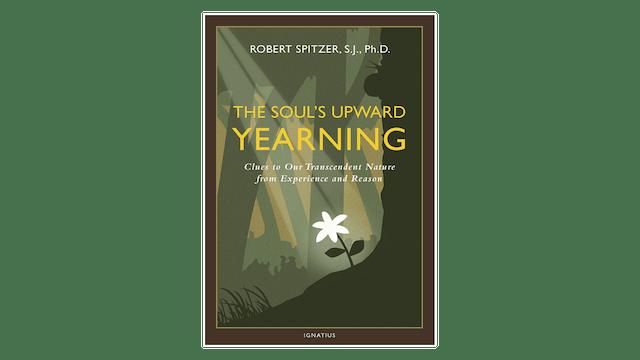 EPUB: The Soul's Upward Yearning by Fr. Robert Spitzer