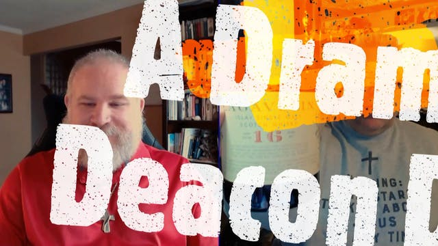 Episode XXXI:  Deacon David Bourrier