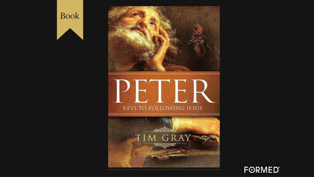 Peter: Keys to Following Jesus by Tim Gray