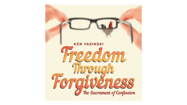 Freedom through Forgiveness: The Sacr...