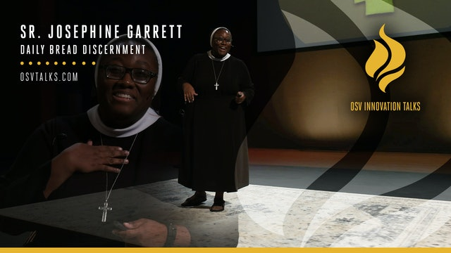 Daily Bread Discernment with Sr. Josephine Garrett