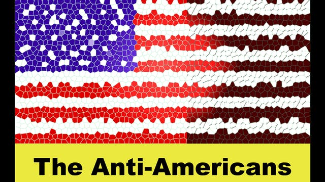 The Anti-Americans - a hate/love relationship (Home Video Sale)