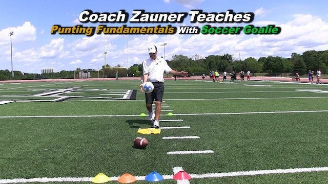 #3 Coach Zauner Teaches Punting Fundamentals To High School Soccer Goalie