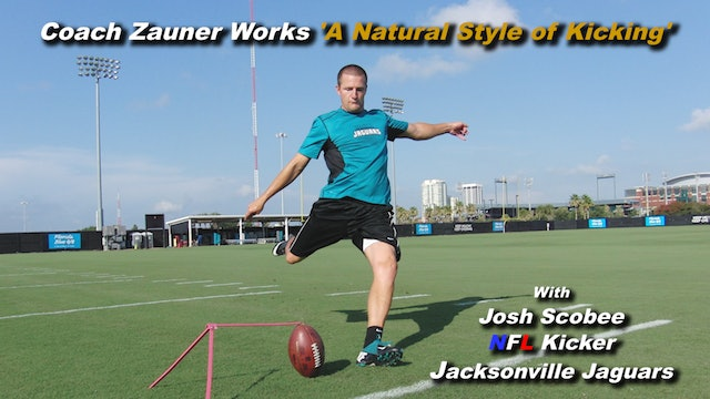 #9 Coach Zauner Works 'A Natural Style of Kicking' with Josh Scobee NFL Kicker