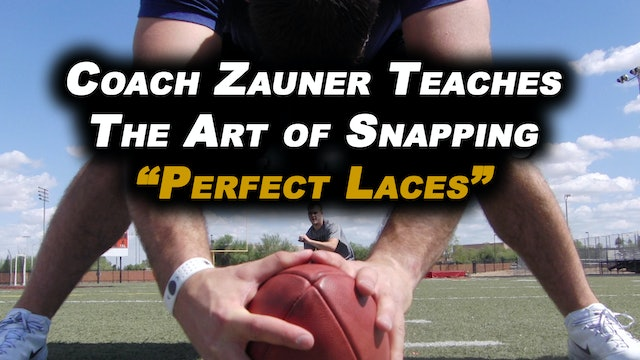 "#5 Coach Zauner Teaches The Art of Snapping ""Perfect Laces"""