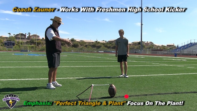 #2 Coach Zauner's ONE on ONE Kicking Lesson with High School Kicker