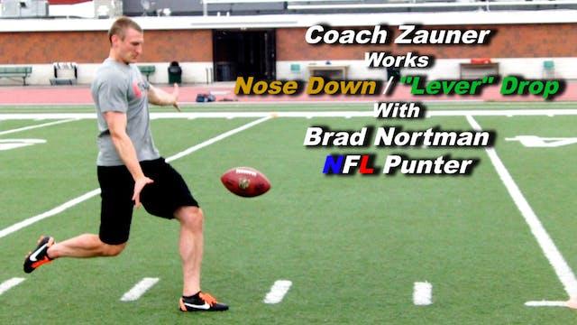 "#8 Coach Zauner Works Nose Down ""Lever"" Drop with Brad Nortman, NFL Punter"