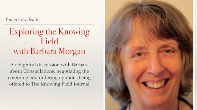 Exploring the Knowing Field - Barbara Morgan (UK)