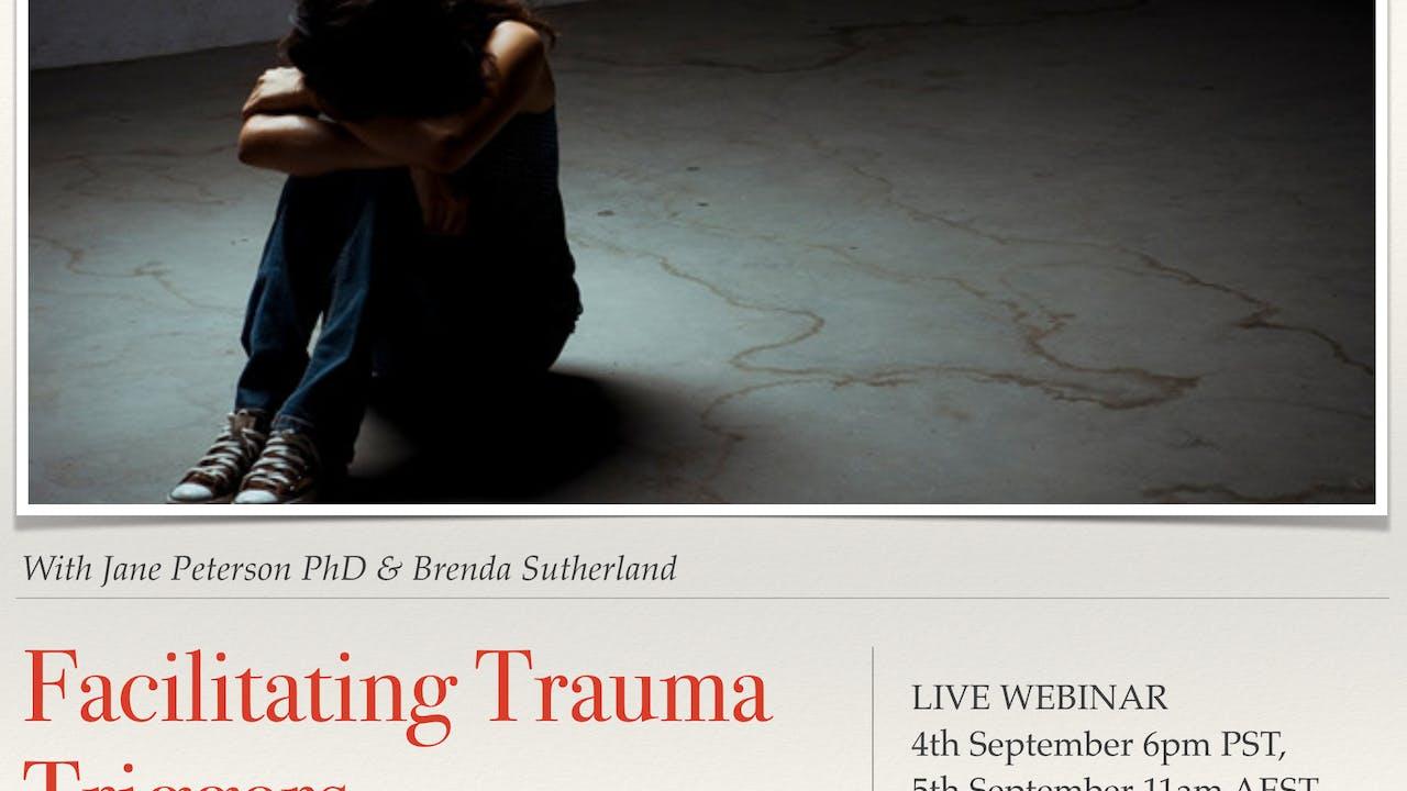 Facilitating Trauma Triggered with Jane Peterson PhD and Brenda Sutherland B.Soc.Sc (Psych) (Australia)