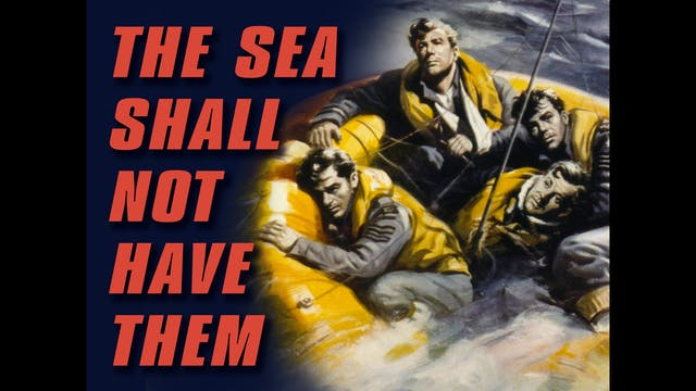 The Sea Shall Not Have Them