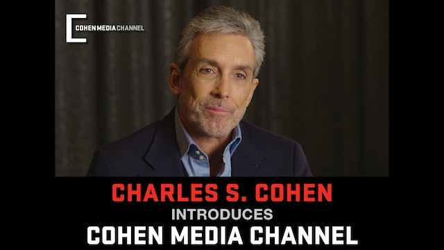 Charles S. Cohen introduces the Cohen Media Channel