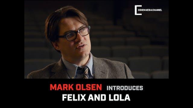 Mark Olsen introduces Felix and Lola