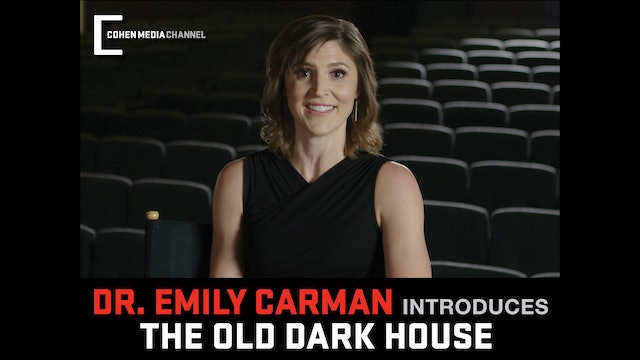 Emily Carman introduces The Old Dark House