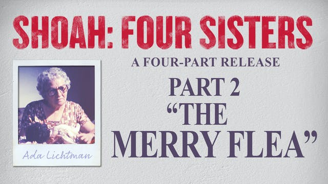 Shoah: Four Sisters - The Merry Flea