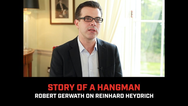 Story of a Hangman: Robert Gerwath on Reinhard Heydrich
