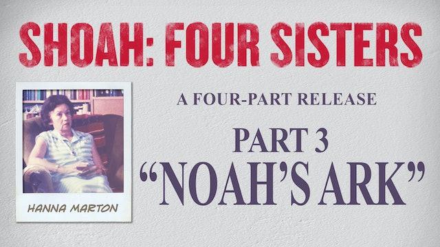 Shoah: Four Sisters - Noah's Ark