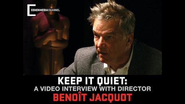 (Keep it Quiet) New Video Interview with Director Benoît Jacquot