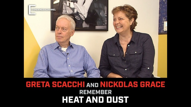 Greta Scacchi and Nickolas Grace Remember Heat and Dust