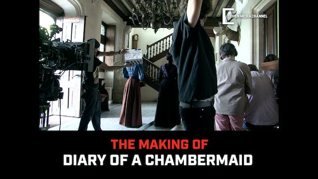 The Making of Diary of a Chambermaid