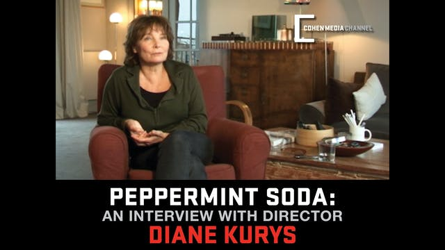 Diane Kurys on Peppermint Soda