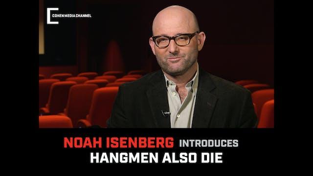 Noah Isenberg introduces Hangmen Also...
