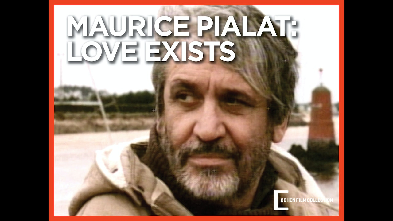 Maurice Pialat: Love Exists