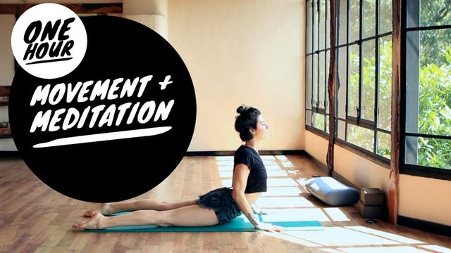 1 Hour : Movement and Meditation